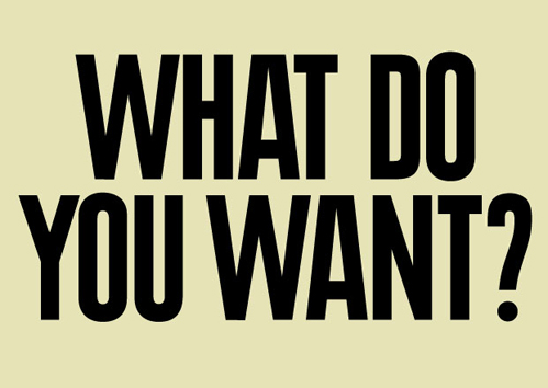 Image result for what do you want